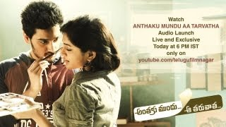 Anthaku Mundhu.. Aa Tharavatha - Anthaku Mundu Aa Tarvatha Movie Audio Launch Live