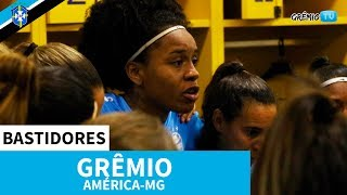 [BASTIDORES] América-MG 1x2 Grêmio (Brasileirão Feminino A2) l GrêmioTV