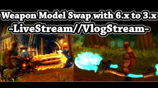 Vlogstream - Weapon Model Swap with WoD to WoTLK - Not a Tutorial