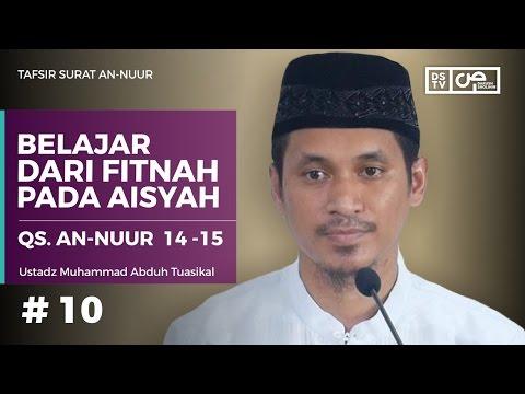 Tafsir An-Nuur 10 (Ayat 14-15) : Belajar Dari Fitnah Pada Aisyah - Ustadz M Abduh Tuasikal