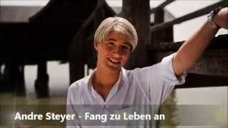 Andre Steyer - Du Hast Noch Nie Das Meer Gesehen (Fang Zu Leben An)