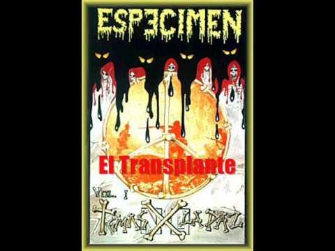 Especimen - El Transplante