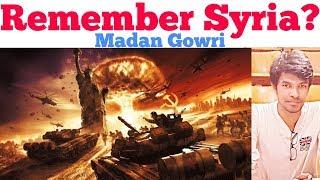 Remember Syria? | Tamil | Madan Gowri