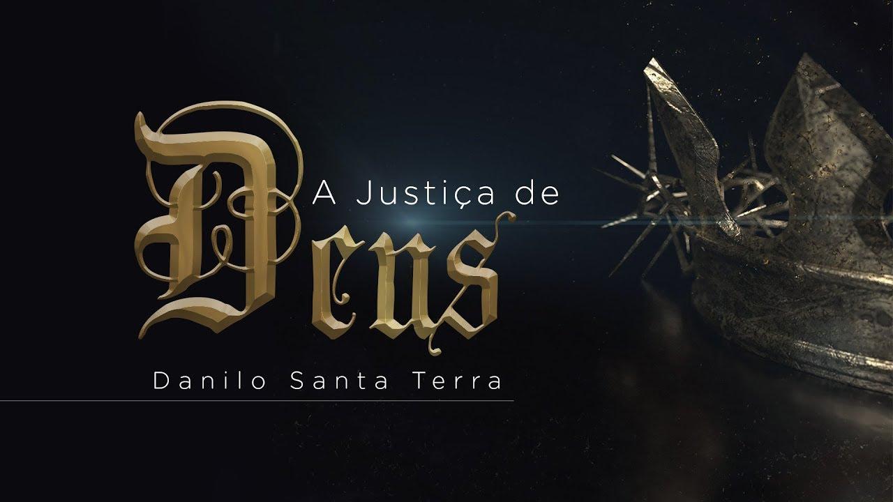 A Justiça de Deus - Danilo Santa Terra