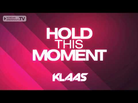 Klaas - Hold This Moment (Original Mix) Music Videos