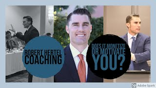 Robert Hertel Coaching Minute: Does It Monetize or Motivate You?