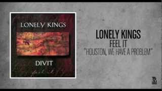 Watch Lonely Kings Houston We Have A Problem video