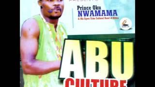 ABU CULTURE ......... PRINCE OKU NWAMAMA