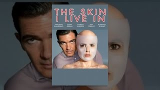 The Skin I Live In - The Skin I Live In