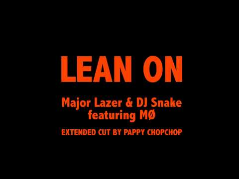 Major Lazer & DJ Snake - Lean On (feat. MØ) (EXTENDED REMIX)
