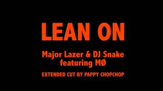 Major Lazer Dj Snake Lean On Feat M0 Extended Remix