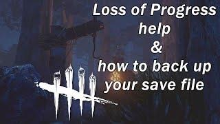 Dead By Daylight  Loss of Progress help & save file backup PSA