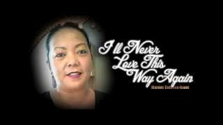 I'll Never Love This Way Again | Marivic Cabrera-Isami