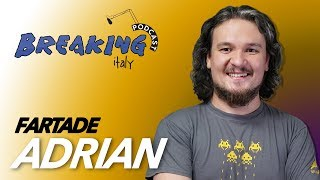 Breaking Italy Podcast Ep2 - Adrian Fartade di Link4Universe