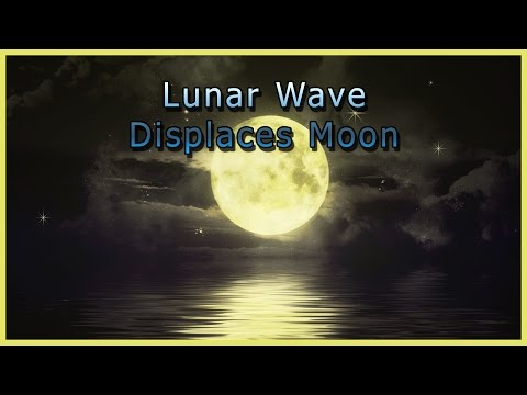 Lunar Wave Displaces the Entire Moon - Twice