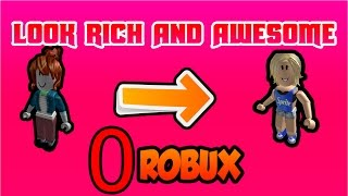 ROBLOX | HOW TO LOOK RICH/LIKE PRO PEOPLE WITH 0 ROBUX! [2018] [GIRLS VERSION]