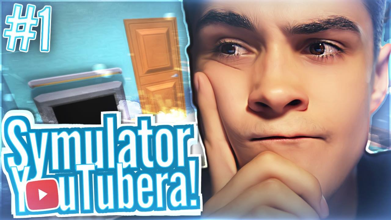 SYMULATOR YOUTUBERA! - Youtubers Life #1