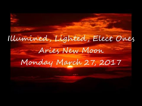 🌜♈ARIES NEW MOON♈🌛~ TWIN FLAME, 144K ILLUMINED, LIGHTED, ELECT ONES MON MAR 27, 2017