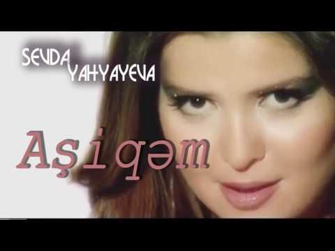 Sevda Yahyayeva - Aşiqəm