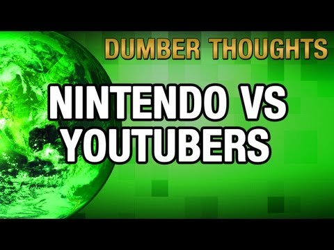 Nintendo Vs YouTubers | Why Now? | Dumber Thoughts