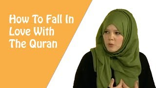 HOW TO FALL IN LOVE WITH THE QURAN