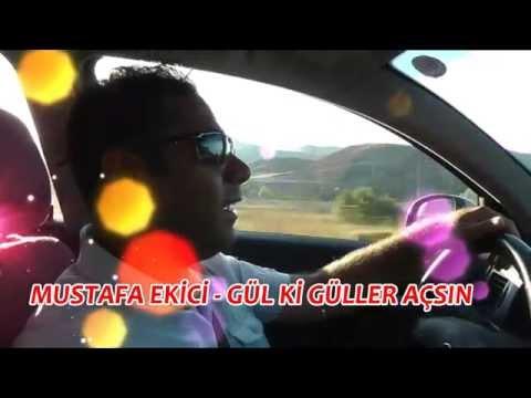 Mustafa Ekici – Gül Ki Güller Açsın
