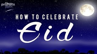 How To Celebrate Eid