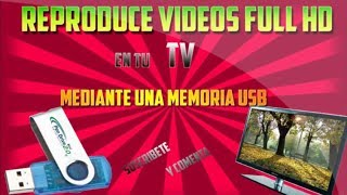 Como reproducir video HD en nuestro televisor mediante una USB