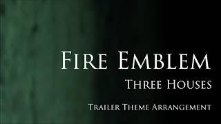 Fire Emblem: Three Houses - Trailer Music Arrangement Cover (No SFX)