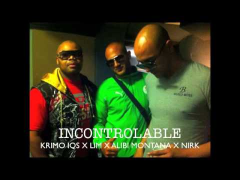 KRIMO IQS X LIM X ALIBI MONTANA X NIRK - INCONTROLABLE ( SON OFFICIEL )