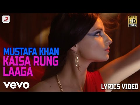 Kaisa Rung Laaga - Lyrics Video | Mustafa Khan