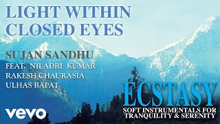 Light Within Closed Eyes - Ecstasy| Sujan Sandhu | Official Song Audio