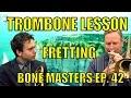 Bone Masters: Ep. 42 - Jim McMillen - Fretting - Trombone Lesson