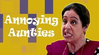 10 Annoying Things Indian Aunties Say - BEING INDIAN!!