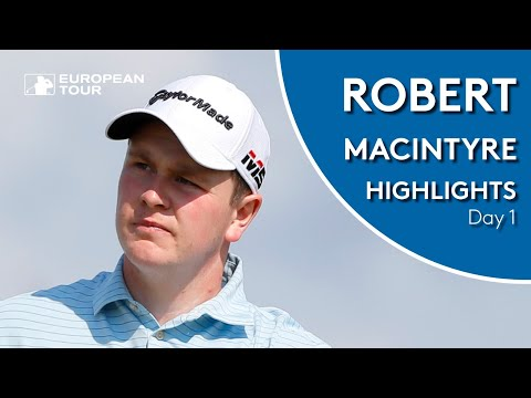 Robert MacIntyre Highlights | Round 1 | Porsche European Open