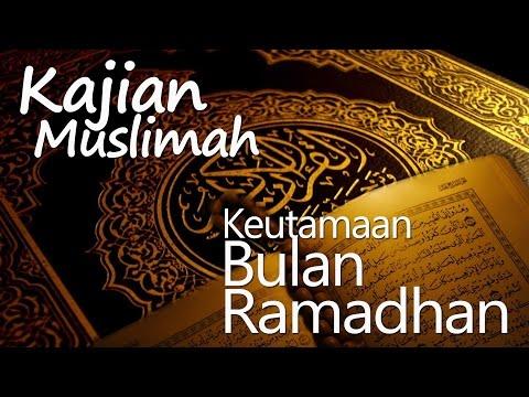 Kajian Muslimah : Kewajiban Dan Keutamaan Bulan Ramadhan - Ustadz Ahmad MZ