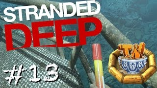 Stranded Deep - A FLARE!! - Ep 13