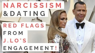 TRAITS OF A NARCISSIST: Red Flags Of Jennifer Lopez and Alex Rodriguez's Engagement | Shallon Lester