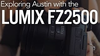 Exploring Austin with the Panasonic Lumix FZ2500!