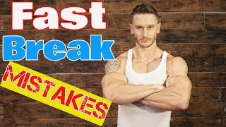 Top 3 Mistakes People Make when Breaking a Fast