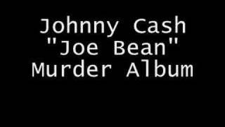 Watch Johnny Cash Joe Bean video