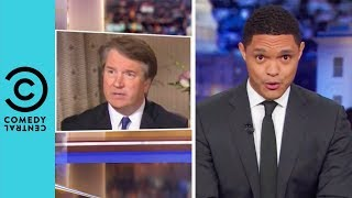 Brett Kavanaugh's Virginity Defence | The Daily Show With Trevor Noah
