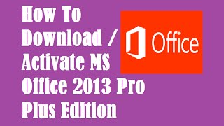 How To Download and install MS Office 2013  (Evaluation version)