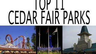 Top 11 Cedar Fair Amusement Parks In the World