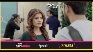 Unmarried | Episode 1 - Siyapaa | Webseries | POPxo