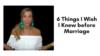 6 Things I Wish I Knew before Marriage