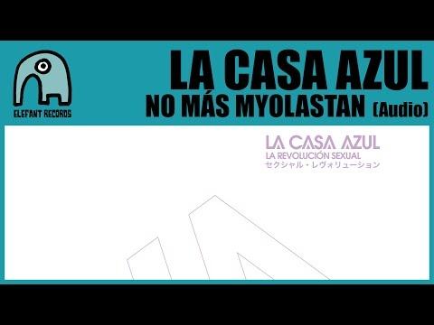 LA CASA AZUL - No Mas Myolastan [Audio]