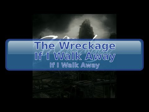 The Wreckage - If I Walk Away [Lyrics, HD, HQ]