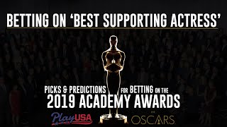 'Best Supporting Actress' Free Picks & Predictions | Oscars Betting Tips | Academy Awards 2019