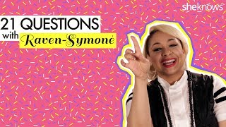 "21 Questions with Raven-Symoné (""Raven's Home,"" ""That's So Raven"")"